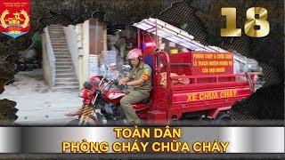 PHÒNG CHÁY CHỮA CHÁY | SỐ 18 | Phát minh xe chữa cháy nhỏ chữa trận cháy  to 🔥