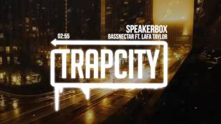 Bassnectar - Speakerbox Ft. Lafa Taylor F8