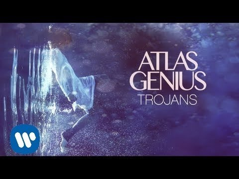 Atlas Genius - Trojans (Official Audio)