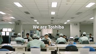 Toshiba Brand Video – We are Toshiba