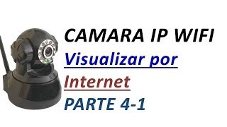 Configurar Camara IP Wifi Parte4-1: Visualizar por Internet para celular movil o PC