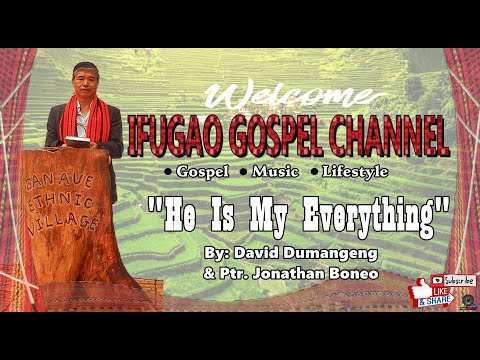 Ifugao Music- he Is My Everything video