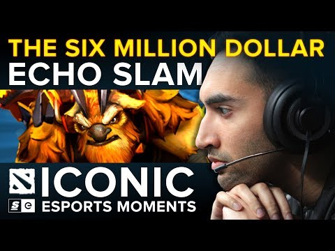 ICONIC Esports Moments: The Six Million Dollar Echo Slam (Dota 2)