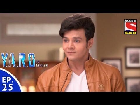 Y.A.R.O Ka Tashan - यारों का टशन - Episode 25 - 29th August, 2016 thumbnail