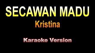 Download lagu Kristina - SECAWAN MADU | Karaoke Version