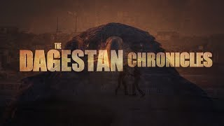 The Dagestan Chronicles: The Movie (Spring 2019)