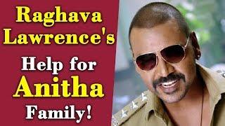 Raghava Lawrence's Help for Anitha Family!