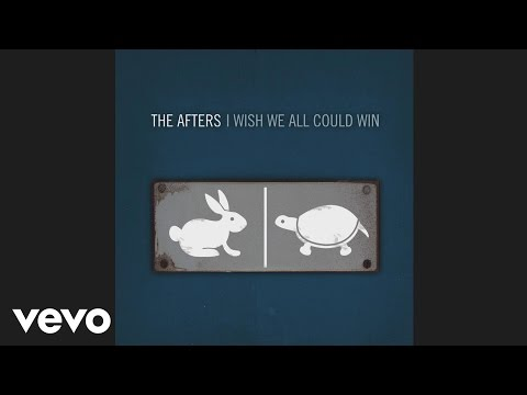 The Afters - Love Will Make You Beautiful