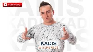 Kadis - W górę ręce (Audio)