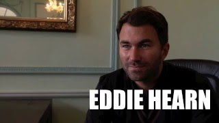 EDDIE HEARN - 'I DONT BLAME KHAN FOR TAKING CANELO FIGHT'- TALKS DISAPPOINTMENT OF BROOK MISSING OUT