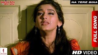 Na Tere Bina | Full Song | English Babu Desi Mem | Shah Rukh Khan, Sonali Bendre