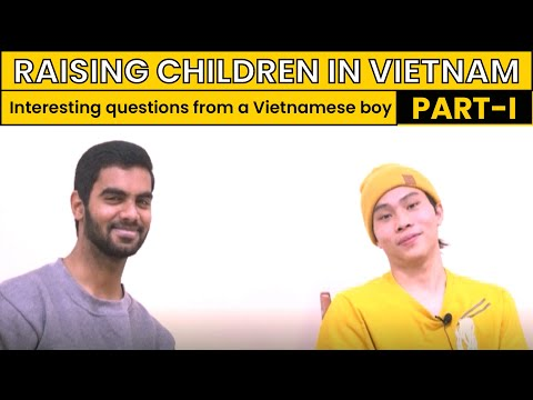 Raising Children In Vietnam | Part-1 | Why fathers don't kiss their child in Vietnam?