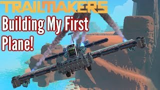 Trailmakers   Building My First (Terrible) Jet Plane!   First Impressions Gameplay