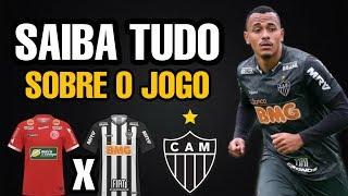 Pré jogo - Informações do Galo - TUPYNAMBÁS x ATLÉTICO Campeonato Mineiro 2019