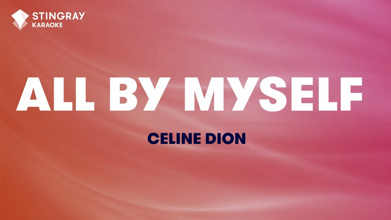 All By Myself in the Style of Celine Dion