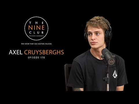 Axel Cruysberghs | The Nine Club With Chris Roberts - Episode 170