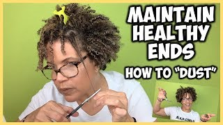 "How To: Maintain HEALTHY Ends by ""Dusting"" 