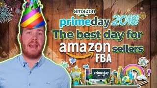 Amazon Prime Day 2018  - The Best Day for Amazon FBA Sellers
