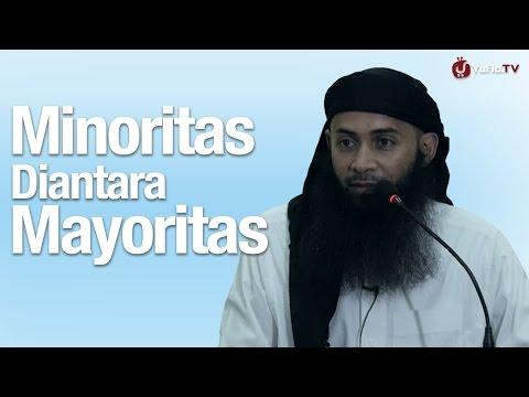 Kajian Islam: Minoritas Diantara Mayoritas - Ustadz Dr Syafiq Riza Basalamah