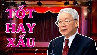 Bình luận TBT CTN Nguyễn Phú Tr-ọ-ng tốt hay xấu ?