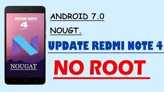 How to install android Nougat 7.0 on Xiaomi Redmi Note 4 India MIUI 7.1.19