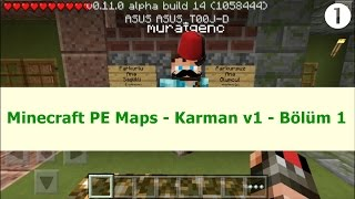 Minecraft PE Maps - Karman V1 - Bölüm 1 [ANDROİD]