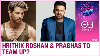 Hrithik Roshan and Prabhas to team up for Om Raut's action film?