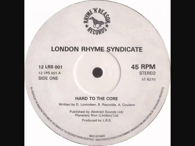 LONDON RHYME SYNDICATE - HARD TO THE CORE