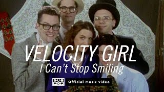 Watch Velocity Girl I Cant Stop Smiling video