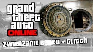 GTA V Online | Zwiedzamy bank + GLITCH / Secret Bank Vault / GTA Online Glitch