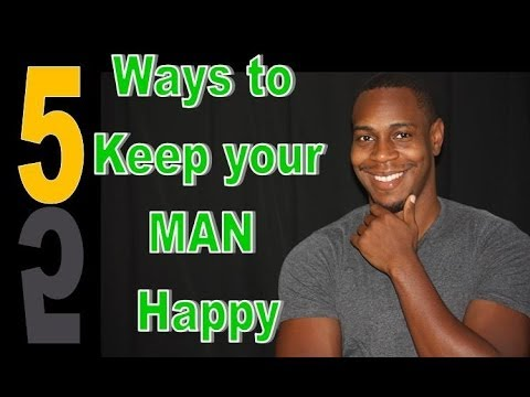 5 secret ways to keep your man happy