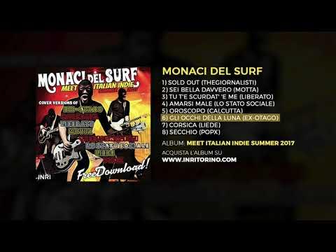 Monaci del Surf - Meet Italian Indie - 06 Gli occhi della Luna (Ex Otago)