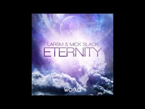 LarsM &amp; Mick Slack - Eternity (Dj RuStYnKo Remix)
