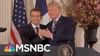 "President Donald Trump & Emmanuel Macron: A ""Bromance"" Or A ""Power Showdown""? | Deadline | MSNBC"
