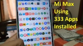 Mi Max review using 300+ apps installed