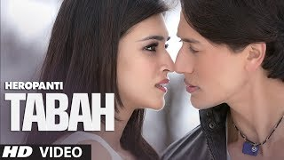 Download Heropanti: Tabah Video Song | Mohit Chauhan | Tiger Shroff | Kriti Sanon 3Gp Mp4