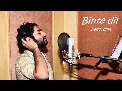 Binte Dil Song Making By Arijit Singh