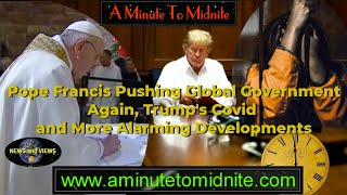 Video: Pope Francis pushes for NWO Global Government - aminutetomidnite