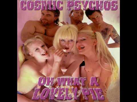 Cosmic Psychos - Oh What A Lovely Pie  (Full Album)