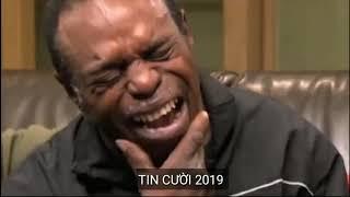 TIN VIỆT 2019 - TIN CƯỜI 2019, Những thằng nguy hiểm nhất hành tinh #PHẦN5