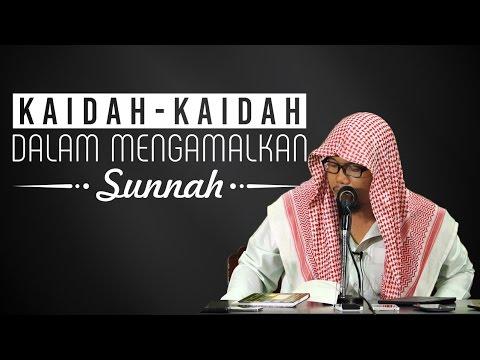 Kaidah-Kaidah Mengamalkan Sunnah - Ustadz Mizan Qudsiyah, Lc
