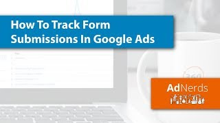 How To Track Form Submissions in Google Ads