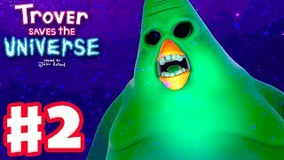 Trover Saves the Universe - Gameplay Walkthrough Part 2 - The Abstainers and Shroomia World!