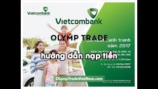 Hướng dân nạp tiền Olymp Trade thông qua Vietcombank