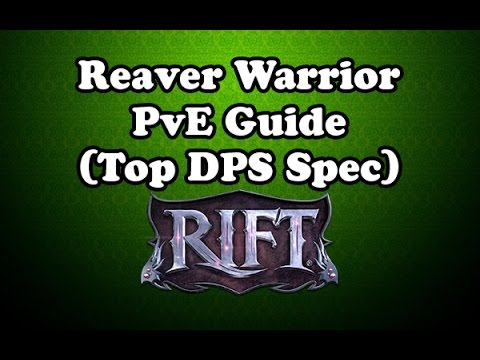 [Rift 3.5] Reaver Warrior PvE Guide - Top ST DPS Spec for Warriors! Nightmare Tide