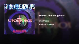 Maimed and Slaughtered