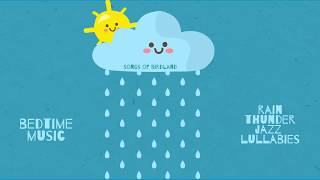 Sound of rain and thunder for Babies - Baby Jazz Music for sleeping and relaxation