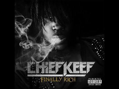 Chief Keef - Finally Rich Finally Rich HQ