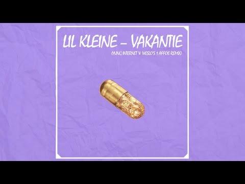 Lil Kleine - Vakantie (Yung Internet & Weslo's 1 Affoe Remix)