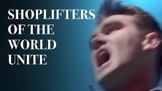 The Smiths - Shoplifters Of The World Unite